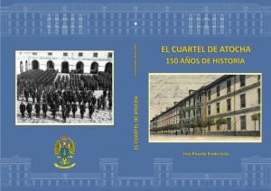 El Cuartel de Atocha-150 años de Historia
